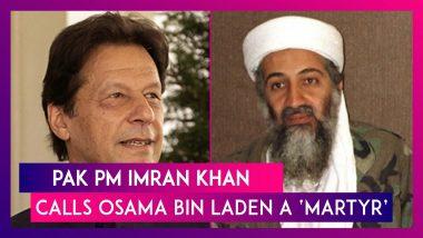 Imran Khan, Pakistan Prime Minister Labels Osama bin Laden A 'Martyr', Slammed At Home & Abroad