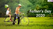 When Is Father's Day 2020? Know Date, Significance, History and Celebrations of the Day That Celebrates Fathers and Their Contribution to Family and Society