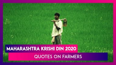 Maharashtra Krishi Din 2020: Motivating Quotes About Farmers, the Real Heroes of the Nation