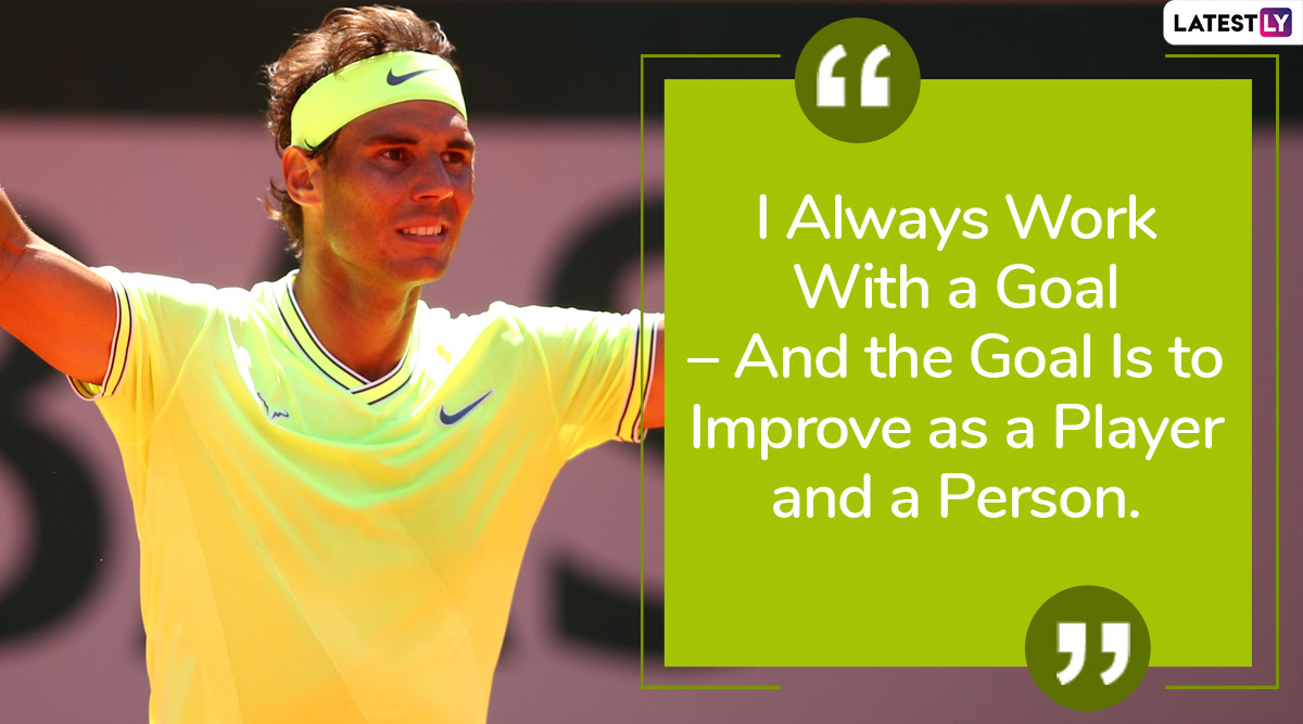 Rafael Nadal Quotes With Images 10 Powerful Sayings By The King Of Clay That Can Have A Great Impact On Your Life Latestly