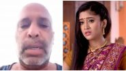Shivangi Joshi's Begusarai Co-Star Rajesh Kareer Pleads for Financial Help in a Heartbreaking  Facebook Video, Says 'Mujhe Madat Ki Bohot Sakht Zarurat Hai' (Watch Video)