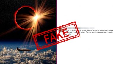 Fact Check: Beautiful Solar Eclipse Photo Clicked by British Airways Pilot Over Atlantic Ocean is Fake, Know Truth About The Viral Pic