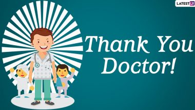 National Doctors' Day 2020 Messages: Here's How and What to Write in Thank You Cards to Doctors Who Are Also COVID-19 Frontline Warriors