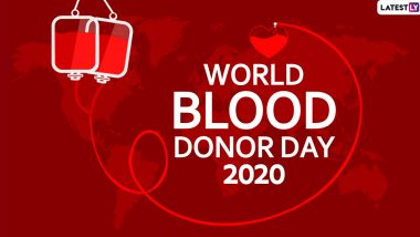 World Blood Donor Day 2020 Quotes With HD Images: Share These Sayings and Slogans to Motivate Everyone For Generous Act of Blood Donation