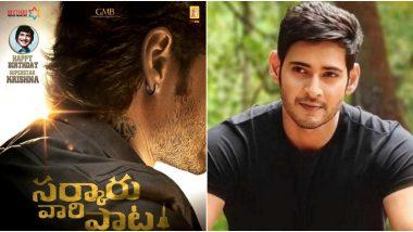Sarkaru Vaari Paata: Here's What Mahesh Babu Has to Say about the Release of His Upcoming Telugu Film!