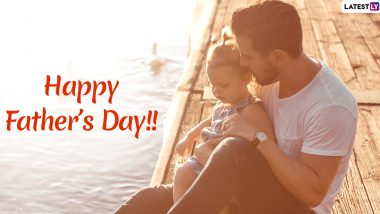 Happy Father's Day 2020 (Australia) Wishes, Messages and HD Images: Express Love for Your Dad With Meaningful Fatherhood Quotes, Greetings and GIFs on This Special Day