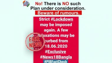Lockdown to be Imposed Again With Few Relaxations Curbed From June 18? PIB Debunks Fake News, Here's The Truth Behind the Viral Post
