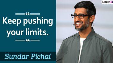 Sundar Pichai Birthday Special: Inspiring Quotes by Google CEO to Motivate You & Push You Towards Success