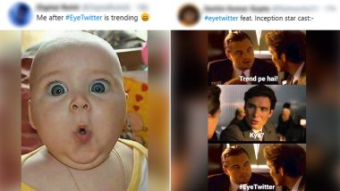 #EyeTwitter Is the Latest Viral Trend: Social Media Users React With Funny Memes and Jokes As People Post Pictures of Their Eyes Online