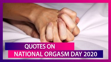 National Orgasm Day 2020 Quotes & Images: Funny Yet Thoughtful Sayings on Orgasms