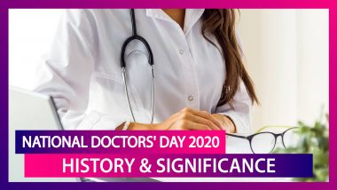 National Doctors' Day 2020: History & Significance of the Day in Honour of Dr Bidhan Chandra Roy