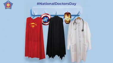 National Doctor's Day 2020 Wishes: Mumbai Police's Tweet 'Doctor's Apron is No Less Than Superhero's Cape' Thanking Medical Professionals for Their Selfless Service Is Must See!