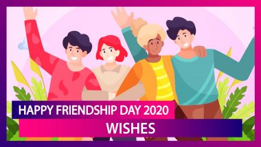 Happy Friendship Day 2020 Wishes, Messages And Images To Celebrate the Day With Your BFF