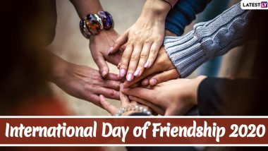 When Is International Day of Friendship 2020? Date, History and Significance to Know About the UN Observance That Encourages Peace and Solidarity Globally