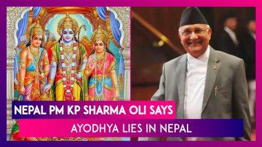 Lord Ram Not Indian But Nepali, Real Ayodhya Lies in Nepal, Says Nepal PM KP Sharma Oli