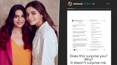 Alia Bhatt's Sister Shaheen Shares Screengrabs of Rape and Death Threats They're Receiving Online, Says Will Take Legal Action (Read Posts)