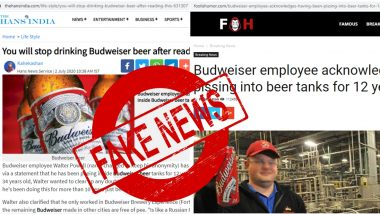 Budweiser Employee Peeing In Beer For 12 Years is FAKE News! Here's The Fact Check Behind The Viral Report Giving Birth to Funny Memes & Jokes