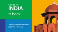 Google for India 2020 Online Event Today at 2 PM IST, Watch LIVE Streaming of Google's 2020 Event