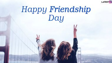 Happy Friendship Day 2020 Messages For Best Friends: WhatsApp Stickers, GIF Images, Facebook Quotes, SMS & Greetings to Send Heartfelt Wishes to Your BFF