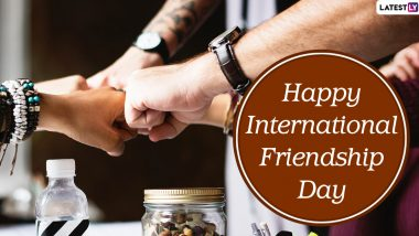 Happy World Friendship Day 2020 Wishes: WhatsApp Stickers, HD Images, Greeting Cards, SMS, Quotes, Messages and Wallpapers to Send to BFFs!