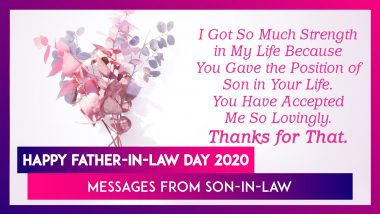 National Father-In-Law Day 2020 Messages From Son-in-Law: Greetings & Wishes to Send Your Dad