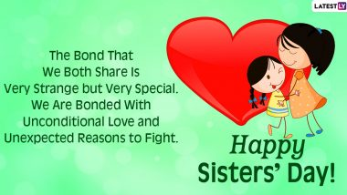 National Sisters' Day 2020 Messages: WhatsApp Stickers, GIF Images, Facebook Photos, Sisterhood Quotes and SMS to Send Your Sibling Heartfelt Wishes of The Day
