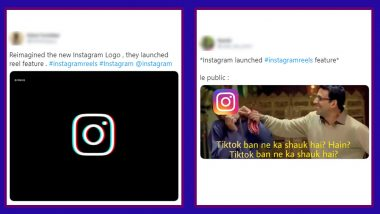 Instagram Reels Vs TikTok: Netizens Can't Stop Comparing The Newly Launched Short Video Feature With The Banned Chinese App (Check Funny Tweets)