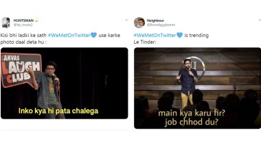 #WeMetOnTwitter Trend is Back and so Are The Funny Memes! Users Post Their Twitter Love Stories, Singles Resort to Making Jokes