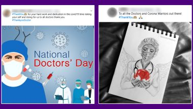 'Thank You Doctors' Messages & Images Flood Twitter: On National Doctor's Day 2020, Netizens Express Their Gratitude to the Heroes in Aprons, Read Heart-Warming Tweets!