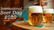 International Beer Day 2020 Facts: Did You Know Beer Is Close Relative of Marijuana? 10 Interesting Things About the Age-Old Beverage Every Beer Drinker Should Know