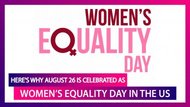 Women's Equality Day 2020: Know Why August 26 is Celebrated As Women's Equality Day In The US