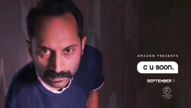 CU Soon: Fahadh Faasil, Roshan Mathew, Darshana Rajendran Starrer to Premiere on Amazon Prime Video on September 1 (Watch Video)