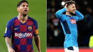 Barcelona vs Napoli, UEFA Champions League 2019–20: Lionel Messi, Dries Mertens and Other Players to Watch Out in BAR vs NAP Football Match