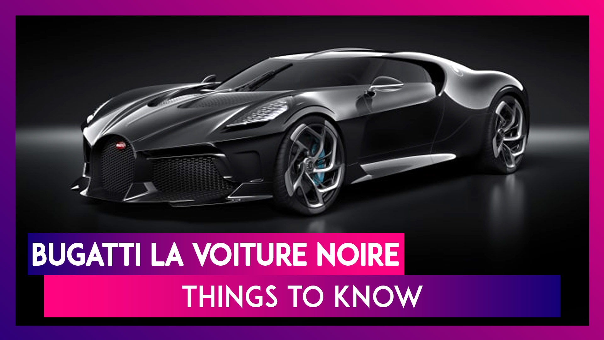 Bugatti La Voiture Noire: Things To Know About The World's Most Expensive Car
