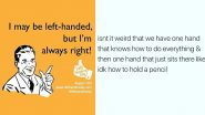 International Left Handers Day 2020 Funny Memes and Jokes: From Struggles with College Chairs to Handshakes, Relatable Posts to Tag Your Lefty Friend In