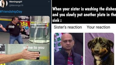 Sisters' Day and Friendship Day 2021 Funny Memes and Jokes: Double Celebration Calls for Double LOLs, Check out Hilarious Posts Online!