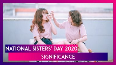 National Sisters' Day 2020 Date, Significance and Celebrations of This Observance