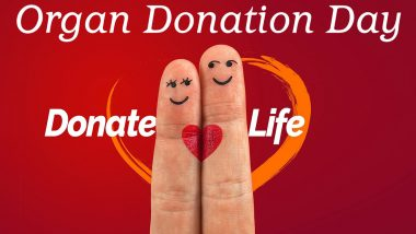Organ Donation Day 2020 Date, History & Significance: What Organs That Can Be Donated? Know More About This Gift of Life