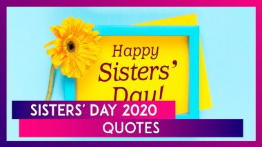 Sisters' Day 2020: Thoughtful Quotes to Share With Your Sisters And Make Her Feel Special