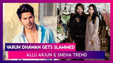 Varun Dhawan Gets Slammed For Demanding CBI Probe In Sushant Case; Allu Arjun, Wife Sneha Trend