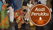Aadi Perukku 2021: Date, Meaning, Significance and Celebrations Related to Tamil Monsoon Festival