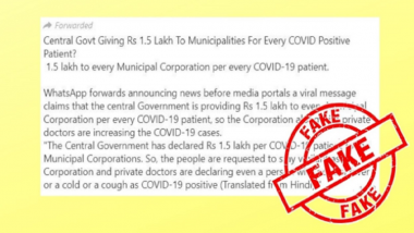 Centre Giving Rs 1.5 Lakh to Municipal Corporations For Each COVID-19 Patient? PIB Fact Check Terms The Viral WhatsApp Message Fake