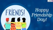 Friendship Day 2021 GIF Messages & BFF Quotes: WhatsApp Message, Facebook Greetings, Telegram Stickers and Instagram Captions To Send on August 1