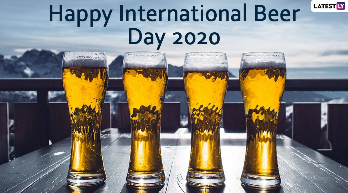 International Beer Day 2020 Wishes And Hd Images Whatsapp Messages Beer Quotes And Facebook Photos To Share Greetings With Your Beer Buddies Latestly