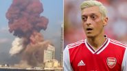 Mesut Ozil Offers Love and Support to Victims of Beirut Blast, Arsenal Star Says 'You're Strong and You Will Rise Again' (See Post)