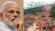 Idukki Landslide in Kerala: PM Narendra Modi Expresses Grief as 14 People Die in Landslide, Announces Ex-Gratia of Rs 2 Lakh Each Next to Victims' Kin