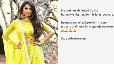 Saath Nibhana Saathiya Actress Rucha Hasabnis' Father Defeats COVID-19 But Is Still Fighting A Lung Ailment (View Post)