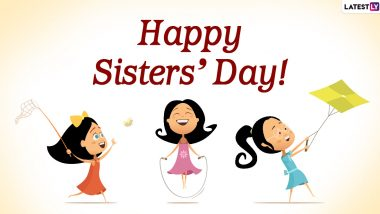 National Sisters' Day 2020 Date And Significance: Know About the Day That Celebrates The Role of Sisters