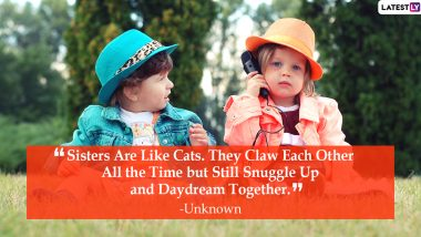 National Sisters' Day 2020 Quotes & HD Images: Wish Happy Sisters' Day With Sweetest and Heartfelt Sayings