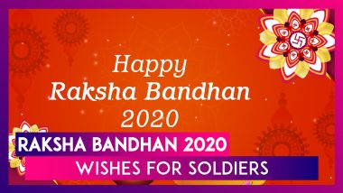 Raksha Bandhan 2020 Wishes for Soldiers: Wish Happy Rakhi to the Brave Heroes Protecting Our Nation